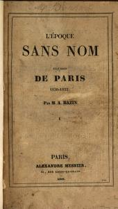 L'epoque sans nom esquisses de Paris, 1830-1833: Volume 1