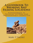 A Guidebook to 'Breaking Bad' Filming Locations