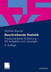 Beschreibende Statistik: Praxisorientierte Einführung - Mit Aufgaben und Lösungen, Ausgabe 8