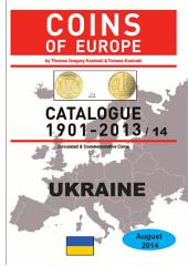 Coins of UKRAINE 1901-2014: Coins of Europe Catalog 1901-2014