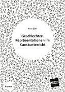 Geschlechter Repr  sentationen im Kunstunterricht PDF