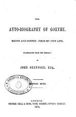 The Auto-biography of Goethe Truth and Poetry: from My Own Life