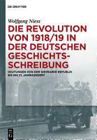 Die Revolution von 1918 19 in der deutschen Geschichtsschreibung PDF