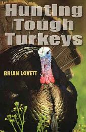 Hunting Tough Turkeys