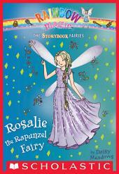 Rosalie the Rapunzel Fairy: A Rainbow Magic Book (Storybook Fairies #3)
