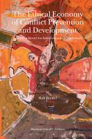 The Ethical Economy of Conflict Prevention And Development PDF