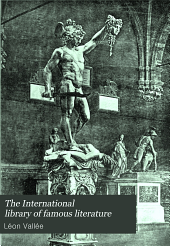 The International library of famous literature: selected from the world's great writers, ancient, medieaval, and modern, with biographical and explanatory notes and critical essays by many eminent writers, Volume 2