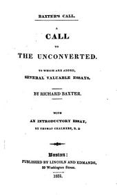 A Call to the Unconverted: To which are Added Several Valuable Essays