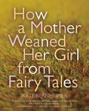 How a Mother Weaned Her Girl from Fairy Tales PDF