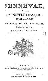 Jenneval, ou le Barnevelt françois, drame en cinq actes, en prose. Par M. Mercier: Numéro4