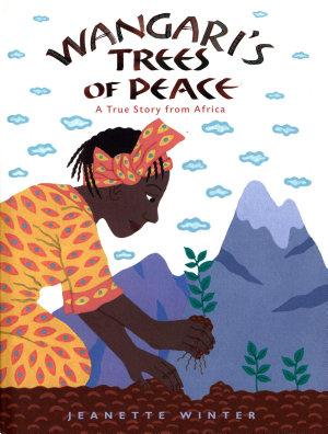 Wangari s Trees of Peace