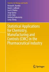 Statistical Applications for Chemistry, Manufacturing and Controls (CMC) in the Pharmaceutical Industry