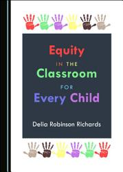 Equity in the Classroom for Every Child PDF