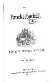 The Knickerbocker: Or, New-York Monthly Magazine, Volume 18