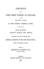 Charge of the Lord Chief Justice of England to the Grand Jury at the Central Criminal Court: In the Case of the Queen Against Nelson and Brand