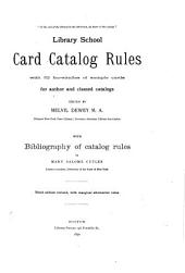 Library School Rules: 1. Card Catalog Rules; 2. Accession Book Rules; 3. Shelf List Rules, Volume 1