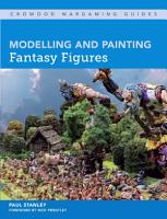 Modelling and Painting Fantasy Figures PDF