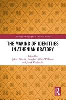 The Making of Identities in Athenian Oratory PDF