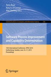 Software Process Improvement and Capability Determination: 15th International Conference, SPICE 2015, Gothenburg, Sweden, June 16-17, 2015. Proceedings