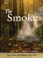 The Smoke: Tales From a Revolution: New-York