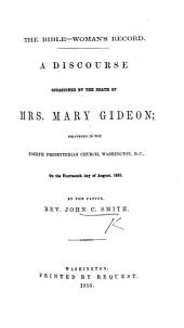 The Bible-Woman's Record. A Discourse [on Judges V. 7] Occasioned by the Death of Mrs. M. Gideon, Etc