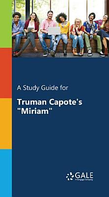 A Study Guide for Truman Capote s  Miriam
