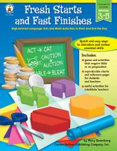 Fresh Starts and Fast Finishes, Grades 3 - 5: High-Interest Language Arts and Math Activities to Start and End the Day