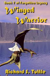 Winged Warrior (Forgotten Legacy #7)