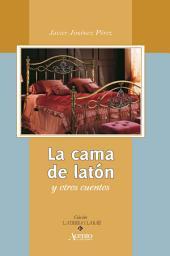 La cama de latón y otros cuentos: Colección de La Tierra y la Raíz
