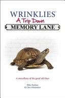 Wrinklies, a Trip Down the Memory Lane