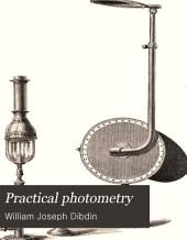 Practical Photometry: A Guide to the Study of the Measurement of Light