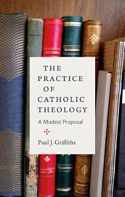 The Practice of Catholic Theology