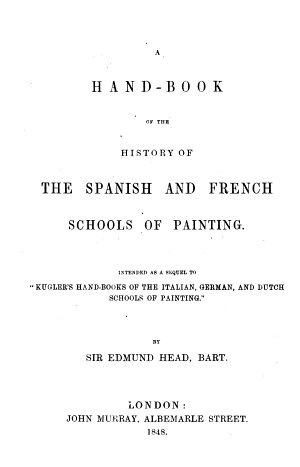 A Hand-book of the History of the Spanish and French Schools of Painting