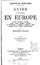 Guide du voyageur en Europe: France - Belgique - Hollande - Suisse - Italie - Espagne - Portugal - Iles Britanniques - Allemagne - Danemark - Suède - Norvége - Russie - Grèce - Turquie d'Europe