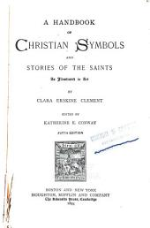 A Handbook of Christian Symbols and Stories of the Saints: As Illustrated in Art