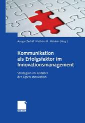 Kommunikation als Erfolgsfaktor im Innovationsmanagement: Strategien im Zeitalter der Open Innovation