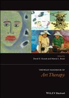 The Wiley Handbook of Art Therapy PDF