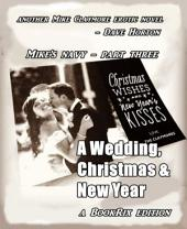 Mike's Navy - part three: A Wedding, Christams & New Year