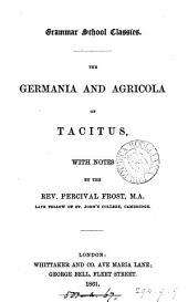 The Germania and Agricola of Tacitus, with notes by P. Frost