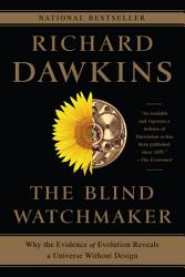 The Blind Watchmaker  Why the Evidence of Evolution Reveals a Universe without Design PDF