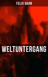 Weltuntergang: Historischer Roman - Die apokalyptische Erwartung um das Jahr 1000
