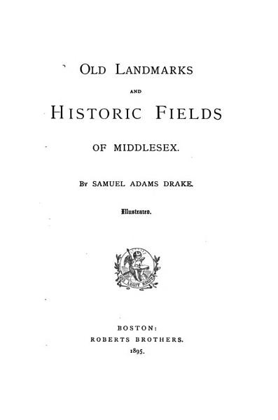 Download Old Landmarks and Historic Fields of Middlesex Book