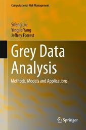 Grey Data Analysis: Methods, Models and Applications