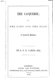The Jacquerie: Or, The Lady and the Page; a Historical Romance