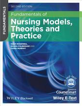 Fundamentals of Nursing Models, Theories and Practice: Edition 2