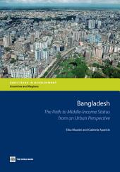 Bangladesh: The Path to Middle-Income Status from an Urban Perspective