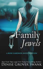 Family Jewels: Rose Gardner Investigations #1