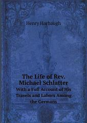 The Life of Rev. Michael Schlatter