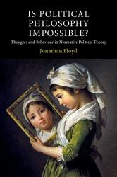 Is Political Philosophy Impossible  Book PDF