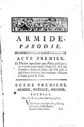 Armide, parodie de l'opera d'Armide, en quatre actes: représentée pour la premiere fois par les Comédiens Italiens Ordinaires du Roi, le lundi 11 janvier 1762